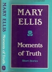 Moments of Truth Mary  Ellis