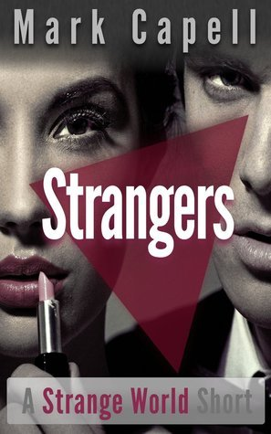 STRANGERS  by  Mark Capell