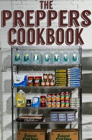 The Preppers Cookbook - The Ultimate Recipe Guide  by  Jacob Palmar