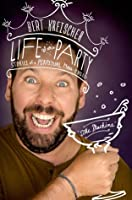 Life of the Party: Stories of a Perpetual Man-Child