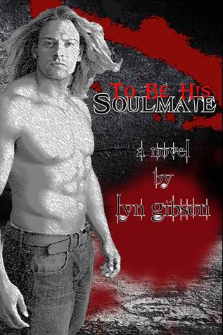 To Be His Soulmate Lyn Gibson