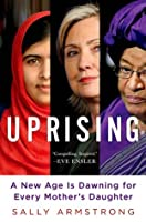 Uprising: A New Age is Dawning for Every Mother's Daughter