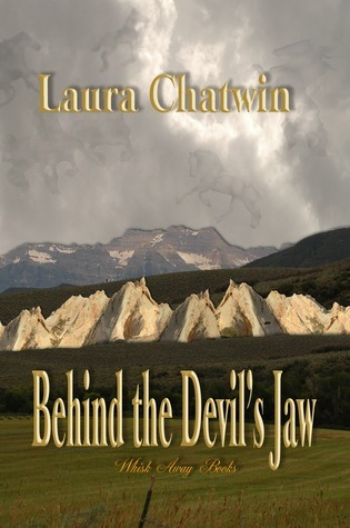 Behind the Devils Jaw  by  Laura Chatwin