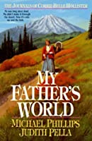 My Father's World (The Journals of Corrie Belle Hollister, #1)