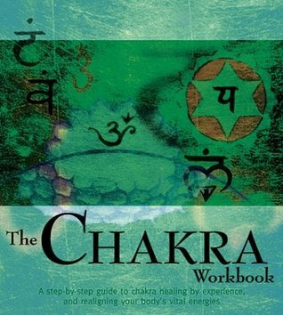 The Chakra Workbook: A Step-by-Step Guide to Chakra Healing  by  Experience, and Realigning Your Bodys Vital Energies by Anna Voigt