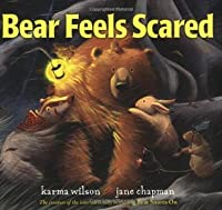 Bear Feels Scared. Karma Wilson