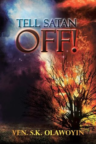 Tell Satan Off!  by  VEN. S.K. OLAWOYIN