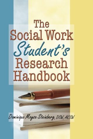 The Social Work Students Research Handbook Dominique Moyse Steinberg