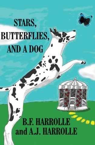 Stars, Butterflies, and a Dog  by  B.F. Harrolle