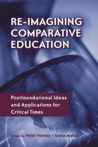 Re-Imaginining Comparative Education (Reference Books in International Education) Peter Ninnes