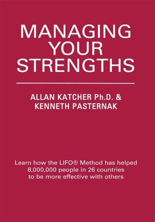 Managing Your Strengths  by  Allan Katcher