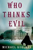 Who Thinks Evil: A Professor Moriarty Novel (Professor Moriarty Novels)