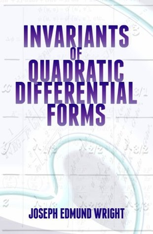 Invariants of Quadratic Differential Forms (Dover Books on Mathematics)  by  Joseph Edmund Wright
