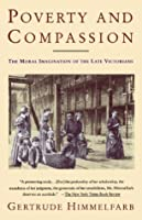 Poverty and Compassion: The Moral Imagination of the Late Victorians (Vintage)
