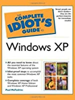 The Complete Idiot's Guide to Windows XP