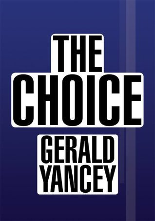 The Choice  by  Gerald Yancey