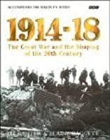 1914-18: The Great War and the Shaping of the 20th Century