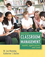 Classroom Management: Models, Applications, and Cases (3rd Edition)