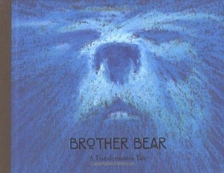 Brother Bear: A Transformation Tale Hiro Clark Wakabayashi