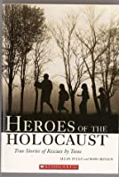 Heroes of the Holocaust: True Stories of Rescues by Teens