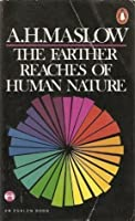The Farther Reaches of Human Nature