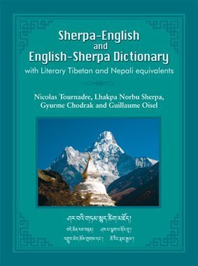 Sherpa-English and English-Sherpa Dictionary with Literary Tibetan and Nepali Equivalents  by  Nicolas Tournadre