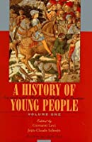 A History of Young People in the West, Volume I, Ancient and Medieval Rites of Passage: ,