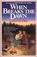 When Breaks the Dawn (Canadian West, #3)