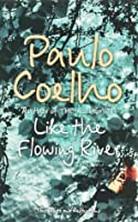 Like the Flowing River: Thoughts and Reflections