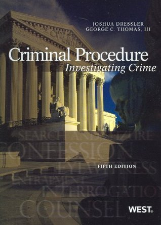 Dressler and Thomas Criminal Procedure: Investigating Crime, 5th Joshua Dressler
