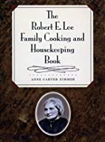 Robert E. Lee Family Cooking and Housekeeping Book