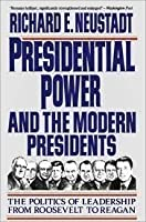 Presidential Power and the Modern Presidents