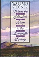 Where the Bluebird Sings to the Lemonade Springs