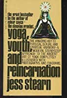 Yoga, Youth and Reincarnation