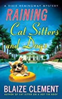 Raining Cat Sitters and Dogs (A Dixie Hemingway Mystery #5)