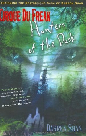 Cirque Du Freak #7: Hunters of the Dusk: Book 7 in the Saga of Darren Shan (Cirque Du Freak: Saga of Darren Shan) Darren Shan
