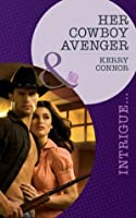 Her Cowboy Avenger (Mills & Boon Intrigue)