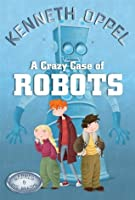 A Crazy Case of Robots (Barnes and The Brains, #3)