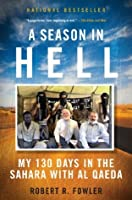 A Season in Hell: My 130 Days in the Sahara with Al Qaeda