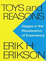 Toys and Reasons: Stages in the Ritualization of Experience
