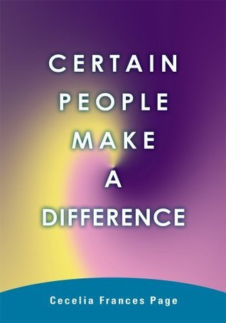 Certain People Make A Difference Cecelia Frances Page