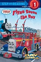 Flynn Saves the Day (Thomas & Friends: Step into Reading)