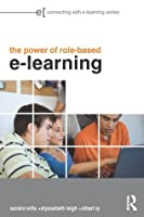 The Power of Role-based e-Learning: Designing and Moderating Online Role Play (Connecting with E-learning)