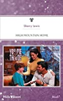 Mills & Boon : High Mountain Home (You, Me & the Kids)