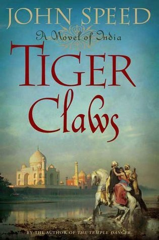 Tiger Claws: A Novel of India (Novels of India) John Speed