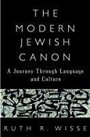 The Modern Jewish Canon: A Journey Through Language and Culture