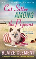 Cat Sitter Among the Pigeons (A Dixie Hemingway Mystery #6)