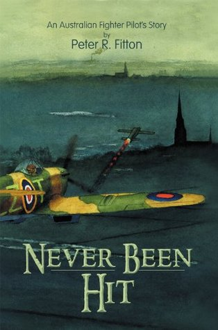 Never Been Hit: Quite A Story  by  Peter R. Fitton