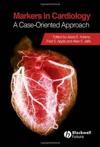 Markers in Cardiology - AHA: Current and Future Clinical Applications  by  Jesse E. Adams