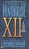 Letters to Penthouse XII: It Just Gets Hotter: v. 12